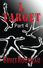 I, Target (Part 4)