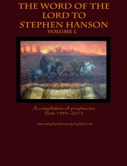 The Word of the Lord to Stephen Hanson--Volume I