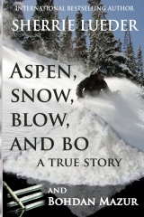 Aspen, Snow, Blow, and Bo