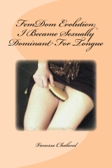 FemDom Evolution; I Became Sexually Dominant For Tongue
