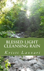 Blessed Light, Cleansing Rain