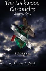 The Lockwood Chronicles Volume I