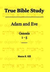 True Bible Study - Adam and Eve Genesis 1-5