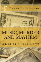 MUSIC, MURDER AND MAYHEM - A True Story!