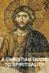 A Christian Guide to Spirituality