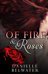 Of Fire and Roses