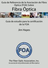 Guía de Referencia de la Asociación de Fibra Óptica (FOA) Sobre Fibra Óptica