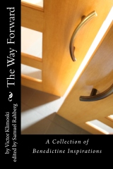 The Way Forward: A Collection of Benedictine Inspirations