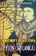 Thomas More's Socialist Utopia  And Ceylon (Sri Lanka)