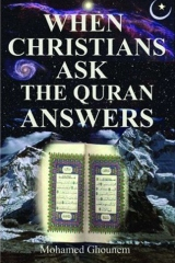 When Christians Ask, the Quran Answers