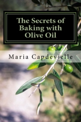 The Secrets of Baking with Olive Oil