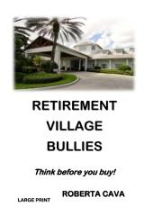 Retirement Village Bullies