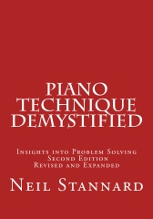 Piano Technique Demystified Second Edition Revised and Expanded