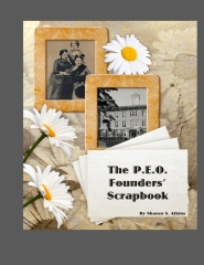 The P.E.O. Founders' Scrapbook