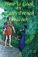 How to Cook an Early French Peacock