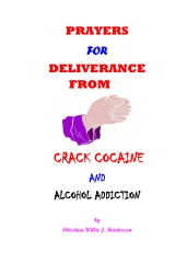 Prayers For Deliverance From Crack Cocaine And Alcohol Addiction