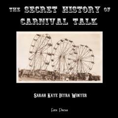 The Secret History of Carnival Talk