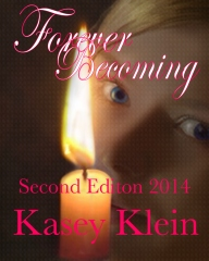 Forever Becoming Second Edition 2014