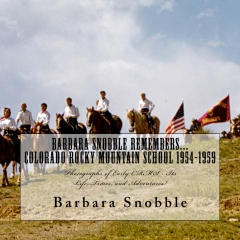 Colorado Rocky Mountain School 1954-1959 (Barbara Snobble Remembers...)