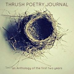 Thrush Poetry Journal: an Anthology of the first two years
