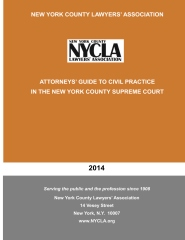 2014 Attorneys' Guide to Civil Practice in the New York County Supreme Court