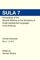 SULA 7 Proceedings of the Seventh Conference on the Semantics of Under-Represented Languages in the Americas