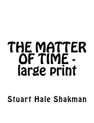 The Matter of Time -- Large Print Edition
