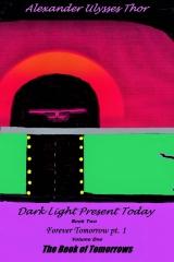 Dark Light Present Today