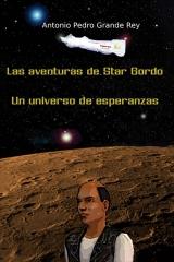 Las aventuras de Star Gordo: Un universo de esperanzas