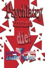 Psychiatry must die!