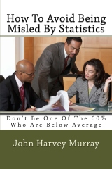 How To Avoid Being Misled By Statistics