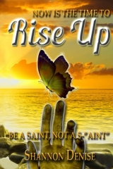 Now Is The Time To Rise Up....