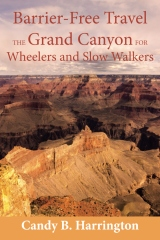 Barrier-Free Travel; The Grand Canyon for Wheelers and Slow Walkers