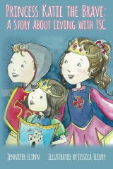 Princess Katie the Brave: A Story About Living with TSC