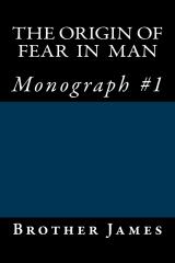 The Origin of Fear in Man