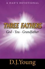 Three Fathers: God, You, Grandfather