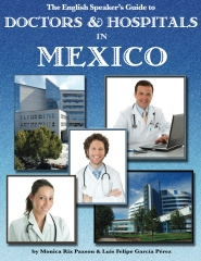 The English Speaker's Guide to Doctors & Hospitals in Mexico