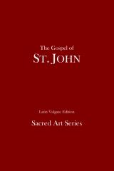 The Gospel of St. John - Latin Vulgate Edition