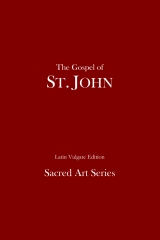The Gospel of St. John - Latin Vulgate Edition