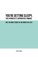 YOU'RE GETTING SLEEPY, THE HYPNOTIST'S APPRENTICE YAWNED