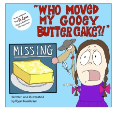"""""""Who Moved My Gooey Butter Cake?!"""""""
