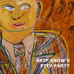 Skip Snow's Pity Party