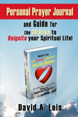 Personal Prayer Journal and Guide for the 30 Days to Reignite your Spiritual Life!