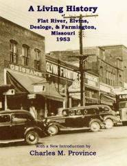 A Living History of Flat River, Elvins, Desloge, & Farmington, Missouri 1953
