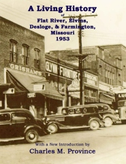A Living History of Flat River, Elvins, Desloge, & Farmington, Missouri 1953