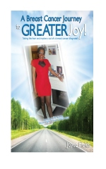A Breast Cancer Journey to GREATER JOY!