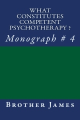 What Constitutes  COMPETENT PSYCHOTHERAPY ?