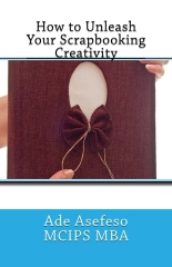 How to Unleash Your Scrapbooking Creativity