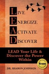 L.E.A.D. - Live Energize Activate & Discover