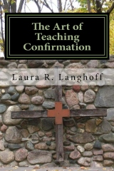 The Art of Teaching Confirmation